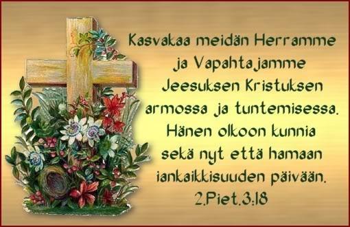 kasvakaa meidän Herramme armossa ja tuntemisessa