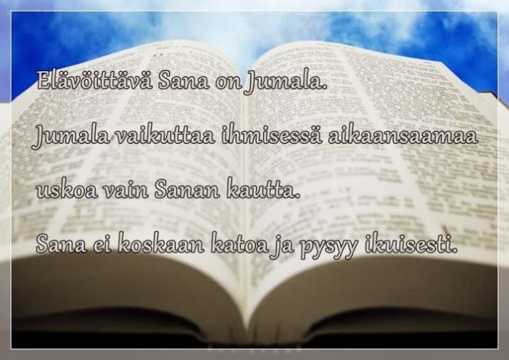 Sana on Jumala ja aikaansaama usko